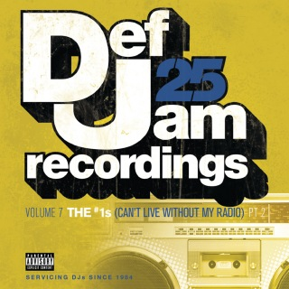 Def Jam 25, Vol. 7: THE # 1's (Can't Live Without My Radio) Pt. 2 (Explicit Version)