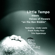 LITTLE TEMPO meets Voices of Flowers (on the Ron Riddim)