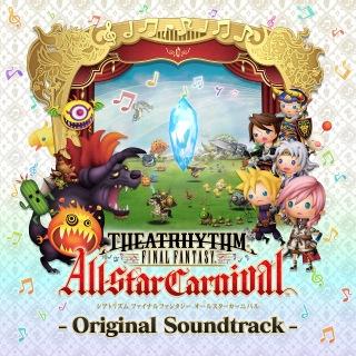 THEATRHYTHM FINAL FANTASY All-star Carnival Original Soundtrack