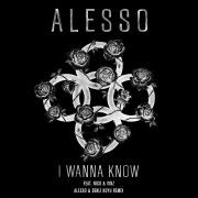 I Wanna Know (Alesso & Deniz Koyu Remix) feat. Nico & Vinz