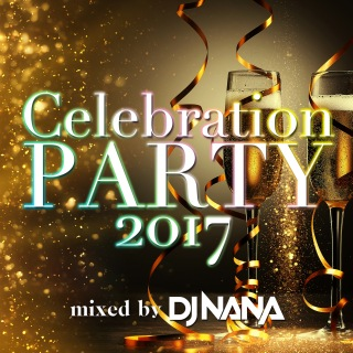 Celebration Party 2017 Mixed By DJ Nana