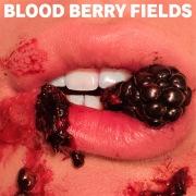 BLOOD BERRY FIELDS