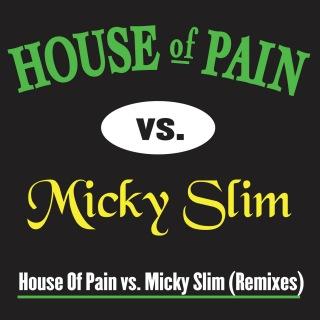 House Of Pain vs. Micky Slim Remixes
