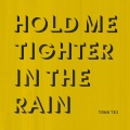 Hold Me Tighter In The Rain