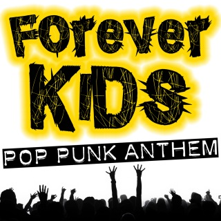 Forever Kids!! - Pop Punk Anthem -