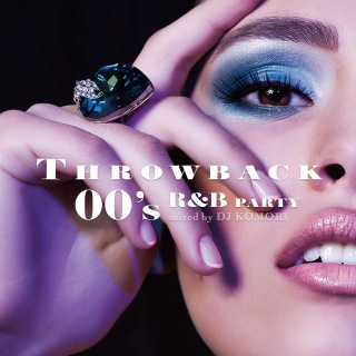 Throwback 00's R&B Party: Mixed By DJ Komori