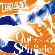 Our Struggle〜オレタチノ斗争〜