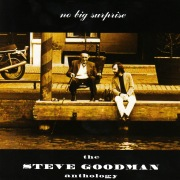 No Big Surprise: The Steve Goodman Anthology