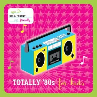 Totally 80's For Kids (International Version)