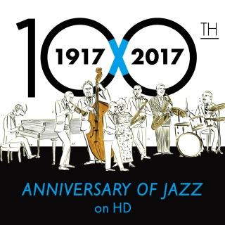 100th Anniversary Of Jazz On HD