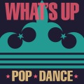 What's Up -POP DANCE-