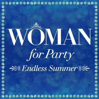 Woman for Party -Endless Summer-