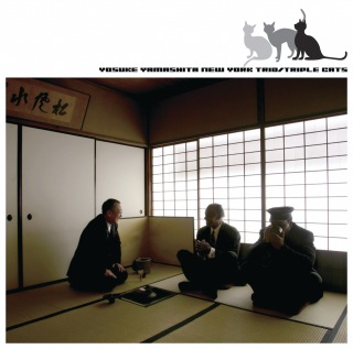 Triple Cats - The 20th Anniversary Of Yosuke Yamashita New York Trio