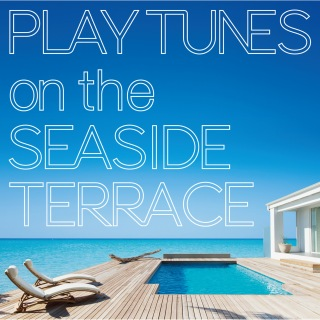 Play Tunes -On The Seaside Terrace-