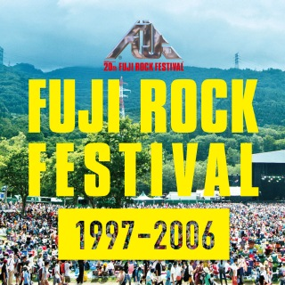 Fuji Rock Festival 20th Anniversary Collection (1997 - 2006)