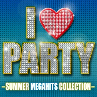 I Love Party-Summer Megahits Collection-