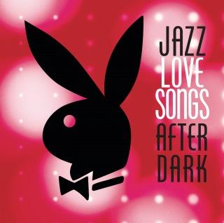 Jazz Love Songs After Dark [Playboy Jazz Series]