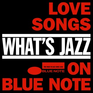 What's Jazz - Love Songs On Blue Note