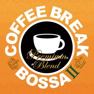 Coffee Break Bossa - Plemium Blend 2