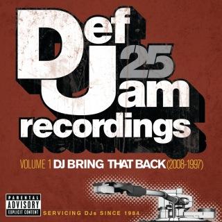 Def Jam 25: Volume 1 - DJ Bring That Back (2008-1997) (Explicit Version)