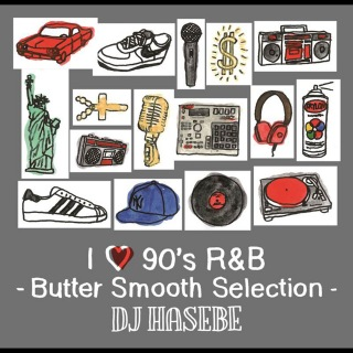 I LOVE 90s R&B -Butter Smooth Selection-