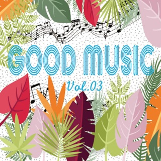 GOOD MUSIC vol.03
