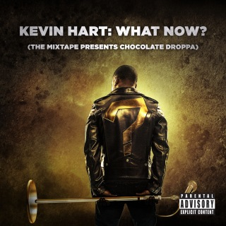 Kevin Hart: What Now? (The Mixtape Presents Chocolate Droppa) (Original Motion Picture Soundtrack)