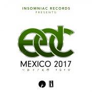 Insomniac Records Presents: EDC Mexico 2017