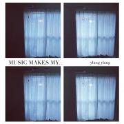 MUSIC MAKES MY…