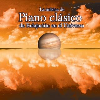 La Musica De Piano Clasico De Relajacion En El Universo