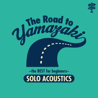The Road to YAMAZAKI ~ the BEST for beginners ~ [SOLO ACOUSTICS]