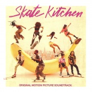 Skate Kitchen (Original Motion Picture Soundtrack)