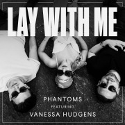 Lay With Me feat. Vanessa Hudgens