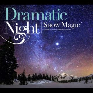 Dramatic Night - Snow Magic -
