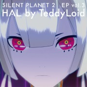 SILENT PLANET 2 EP vol.3 HAL by TeddyLoid