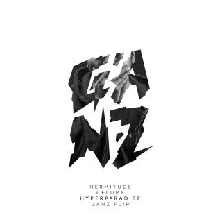 HyperParadise (Flume Remix) [Ganz Flip]