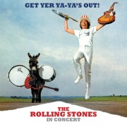 Get Yer Ya-Ya's Out! The Rolling Stones In Concert (40th Anniversary Edition)