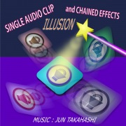 SINGLE AUDIO CLIP and CHAINED EFFECTS ILLUSION