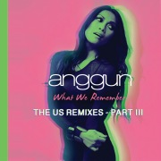 What We Remember (THE US REMIXES PART III)