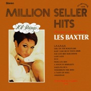 Million Seller Hits - Arranged and Conducted by Les Baxter (Remastered from the Original Alshire Tapes)