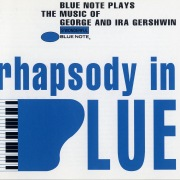 Rhapsody In Blue (Blue Note Plays Music Of George And Ira Gershwin)