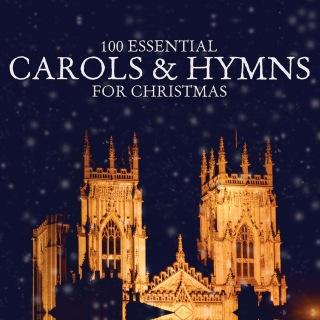 100 Essential Carols & Hymns for Christmas