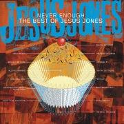 Never Enough: The Best of Jesus Jones