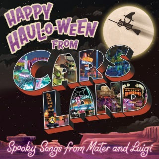 Happy Haul-O-Ween from Cars Land: Spooky Songs from Mater and Luigi