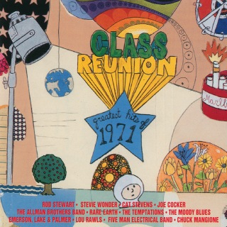 Class Reunion '71: Greatest Hits Of 1971