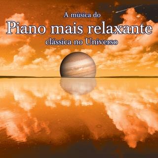A Musica Do Piano Mais Relaxante Classica No Universo