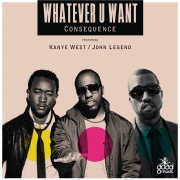 Whatever U Want feat. Kanye West, John Legend