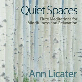Quiet Spaces: Flute Meditations for Mindfulness and Relaxation