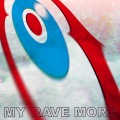 MY RAVE MORE