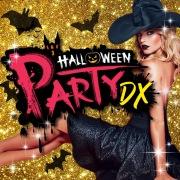 Halloween Party DX ~宅飲みに!どこでもクラブ気分、ハロウィンBGM~